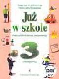 Piotrowska Małgorzata Ewa, Szymańska Maria Alicja - Już w szkole. Podręcznik do kształcenia zintegrowanego w klasie 3. Semestr 1 + płyta CD-ROM