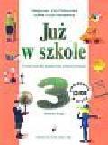 Piotrowska Małgorzata Ewa, Szymańska Maria Alicja - Już w szkole. Podręcznik do kształcenia zintegrowanego w klasie 3. Semestr 2 + płyta CD-ROM