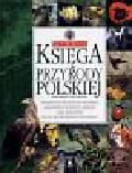 Knaflewska Jadwiga i inni - Ilustrowana księga przyrody polskiej
