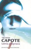 Capote Truman - Letnia przeprawa
