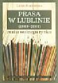 Pokrzycka L. - Prasa w Lublinie (1989-2003). Realia wolnego rynku
