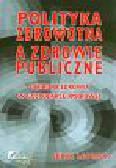 Leowski Jerzy - Polityka zdrowotna a zdrowie publiczne. Ochrona zdrowia w gospodarce rynkowej