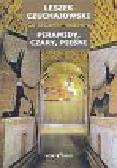 Czuchajowski Leszek - Piramidy, czary, pieśni