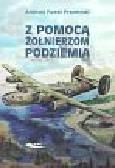Przemyski Andrzej Paweł - Z pomocą żołnierzom Podziemia