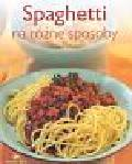 Schinharl Cornelia - Spaghetti na różne sposoby