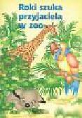 Zalewska Barbara - Roki szuka przyjaciela  w zoo /Safes/