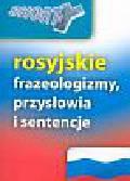 Samek Danuta - Rosyjskie frazeologizmy, przysłowia i sentencje
