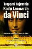 Paull Jennifer, Culwell Christopher - Tropami tajemnic Kodu Leonarda da Vinci