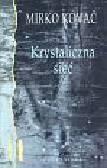 Kovac Mirko - Krystaliczna sieć