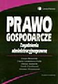 Wierzbowski M., Wyrzykowski M. (red.) - Prawo gospodarcze. Zagadnienia administracyjnoprawne