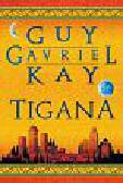 Kay Guy Gavriel - TIGANA