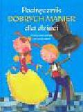 Torasso Bianchero Fernanda - Podręcznik dobrych manier dla dzieci