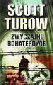 Turow Scott - Zwyczajni bohaterowie