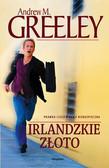 Greeley Andrew M. - Irlandzkie złoto