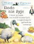 Charman Andrew - Ciekawe dlaczego Dodo nie żyje i inne pytania na temat wymarłych i zagrożonych gatunków zwierząt