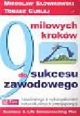 Słowikowski Mirosław, Curlej Tomasz - 9 milowych kroków do sukcesu zawodowego. i osobistego z wykorzystaniem indywidualnych predyspozycji