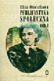 Orzeszkowa Eliza - Publicystyka społeczna Tom 1