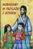 Wzrastamy w przyjaźni z Jezusem 3 Religia Zeszyt ćwiczeń. Szkoła podstawowa