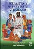 Wzrastamy w przyjaźni z Jezusem 3 podręcznik. Szkoła podstawowa