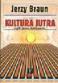 Braun Jerzy - Kultura jutra czyli Nowe Oświecenie