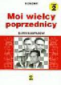 Kasparow Garri - Moi wielcy poprzednicy t.2