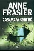 Frasier Anne - Zabawa w śmierć
