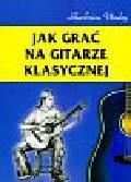 Zakrzewski Maciej - Jak grać na gitarze klasycznej + CD