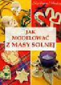 Szwedkowicz - Kostrzewa Magdalena - Jak modelować z masy solnej
