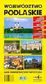 Województwo podlaskie Mapa administracyjno-turystyczna