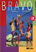 Merieux Regine, Bergeron C. - Bravo 2 Podręcznik. Gimnazjum