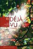 Migdalska Grażyna, Billard-Woźniak Cecile, Ratuszniak Aleksandra, Szczucka-Smagowicz Monika - Deja vu 2. Język francuski dla szkół ponadgimnazjalnych. Podręcznik