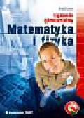 Oczkoś Ewa - Egzamin gimnazjalny. Matematyka i fizyka