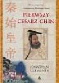 CLEMENTS JONATHAN - PIERWSZY CESARZ CHIN