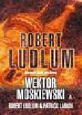 Ludlum Robert, Larkin Patrick - Wektor moskiewski
