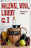 Caprari Małgorzata - Nalewki, likiery i wina domowe cz.II