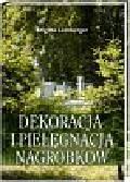 Lemberger Brigitte - Dekoracja i pielęgnacja nagrobków