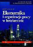 Mitura Elżbieta, Koniuszewska Elżbieta - Ekonomika i organizacja pracy w hotelarstwie Podręcznik