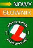 Cieśla Hanna - Nowy słownik włosko-polski, polsko-włoski