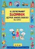 Latusek Arkadiusz (red.) - Ilustrowany słownik języka angielskiego dla dzieci
