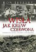 Jeffery Ron - WISŁA JAK KREW CZERWONA