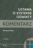 Pilich Mateusz - Ustawa o systemie oświaty. Komentarz