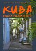 Buda-Rodriguez Agnieszka - Kuba daleka piękna wyspa