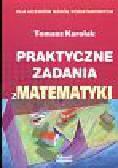 Karolak Tomasz - Praktyczne zadania z matematyki szkoła podstawowa