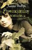 Trollope Joanna - Prowincjonalny romans