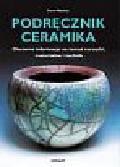 Mattison Steve - Podręcznik ceramika. Obszerne informacje na temat narzędzi, materiałów i technik