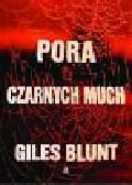 Blunt Giles - Pora czarnych much