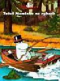 Sonesson Harald - Muminki Tatuś muminka na rybach