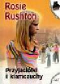 Rushton Rosie - Przyjaciółki i kłamczuchy