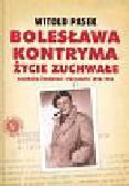 Pasek Witold - Bolesława Kontryma życie zuchwałe