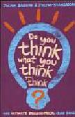 Baggini Julian - Do You Think What You Think